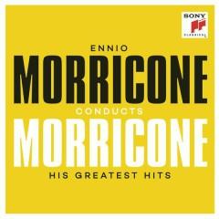 Ennio Morricone conducts Morricone - His Greatest Hits - Ennio Morricone