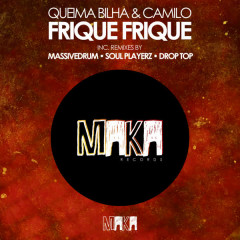 Frique Frique (Remixes) - Queima Bilha, Camilo