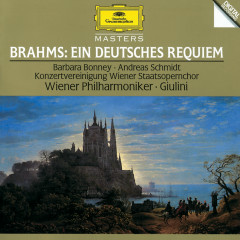 Brahms: Ein Deutsches Requiem, Op. 45 - Barbara Bonney, Andreas Schmidt, Wiener Philharmoniker, Carlo Maria Giulini, Konzertvereinigung Wiener Staatsopernchor