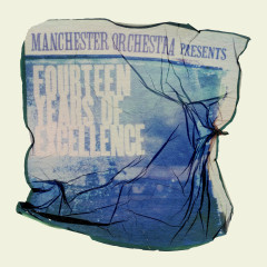 Fourteen Years Of Excellence - Manchester Orchestra