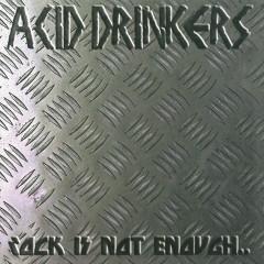 Rock Is Not Enough - Acid Drinkers