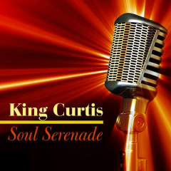 Soul Serenade - King Curtis