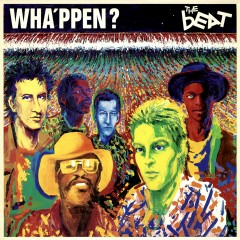 Wha'ppen? - The Beat