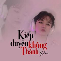 Kiếp Duyên Không Thành (Single) - DIMZ