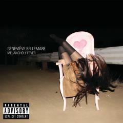 Melancholy Fever - Genevìeve Bellemare