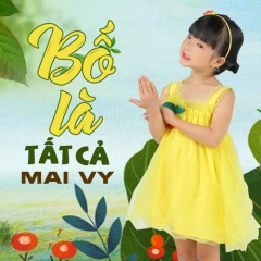 Bố Là Tất Cả (Single) - Bé Minh Vy