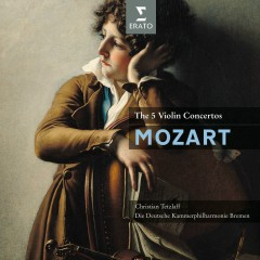 Mozart: The 5 Violin Concertos - Christian Tetzlaff