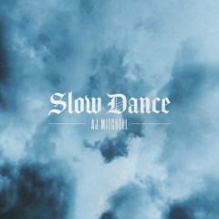 Slow Dance (Original Version) - AJ Mitchell
