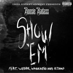 Show 'Em (feat. Webbie, Wankaego & K Camp) - Boosie Badazz