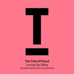 Loving You Baby (EP) - The Tribe Of Good