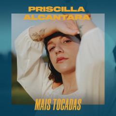 Priscilla Alcantara Mais Tocadas - Priscilla Alcantara