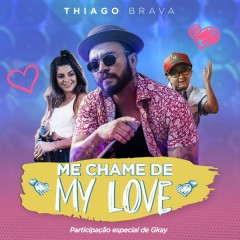 Me Chame De My Love (Single) - Thiago Brava