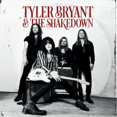 Tyler Bryant And The Shakedown - Tyler Bryant & The Shakedown