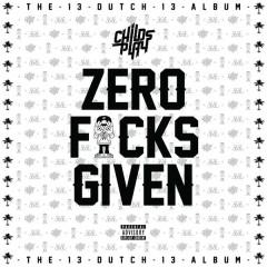 Zero Fucks Given - ChildsPlay