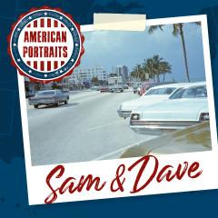 American Portraits: Sam & Dave - Sam & Dave