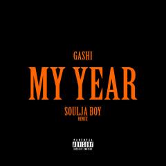 My Year REMIX - GASHI, Soulja Boy