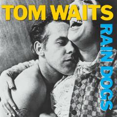 Rain Dogs - Tom Waits