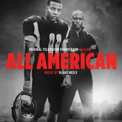 All American: Season 1 (Original Television Soundtrack) - Blake Neely