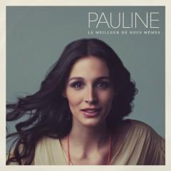 Le meilleur de nous-mêmes - Pauline
