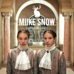 Paddling Out - Miike Snow