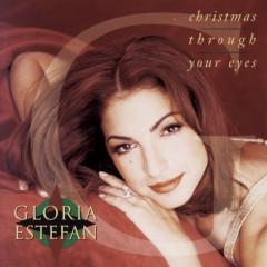 Christmas Through Your Eyes - Gloria Estefan