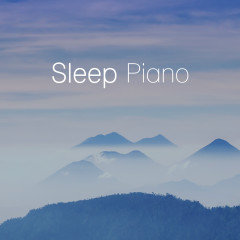 Sleep Piano - Soothing Piano Music