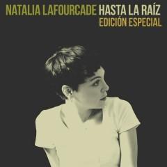 Hasta la Ráiz (Edicíon Especial) - Natalia Lafourcade