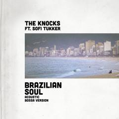 Brazilian Soul (feat. Sofi Tukker) [Acoustic Bossa Version] - The Knocks, Sofi Tukker