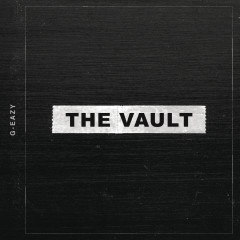The Vault - G-Eazy