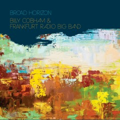 Broad Horizon - Billy Cobham, Frankfurt Radio Big Band