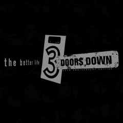 Wasted Me / Man In My Mind / The Better Life / Dead Love - 3 Doors Down