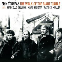 The Walk Of The Giant Turtle (Edition Deluxe) - Erik Truffaz