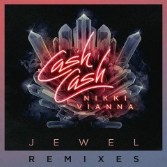 Jewel (Remixes) - Cash Cash