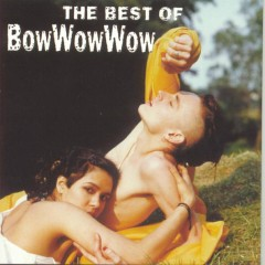 The Best Of Bow Wow Wow - Bow Wow Wow
