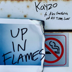 Up In Flames (feat. Alex Gaskarth of All Time Low) - Kayzo, Alex Gaskarth