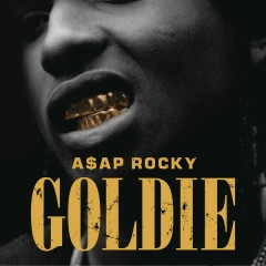 Goldie - A$AP Rocky