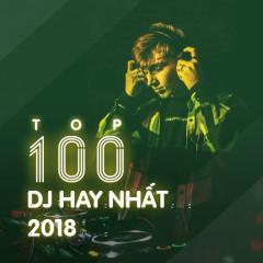 Top 100 DJ Hay Nhất 2018