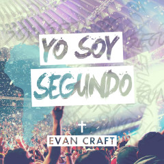 Yo Soy Segundo - Evan Craft