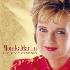 Eine Liebe Reicht Für Zwei - Monika Martin