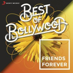 Best of Bollywood: Friends Forever