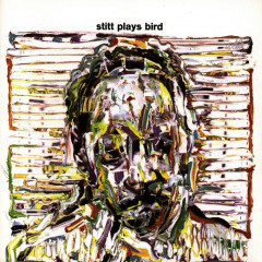 Stitt Plays Bird (Remastered Version) - Sonny Stitt