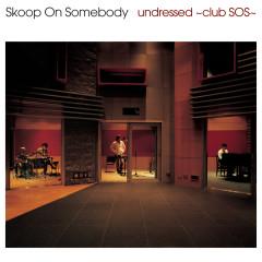 Undressed - Club Sos