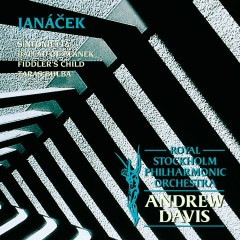 Janácek : Sinfonietta; Ballad of Blanek; Fiddler's Child; Taras Bulba - Royal Stockholm Philharmonic Orchestra, Sir Andrew Davis