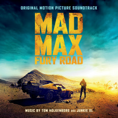 Mad Max: Fury Road (Original Motion Picture Soundtrack) [Deluxe Version] - Junkie XL