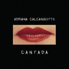 Cantada - Adriana Calcanhotto