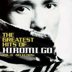 The Greatest Hits Of Hiromi Go 3~Selection CD1 - Hiromi Go