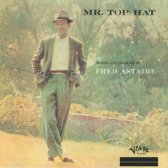 Mr. Top Hat - Fred Astaire