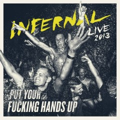 Put Your F**king Hands Up (Live 2013) - Infernal