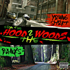 From the Hood 2 the Woods - Young Short, Banks