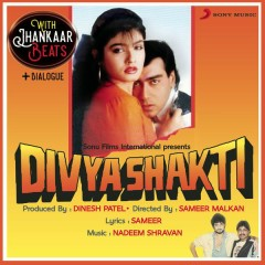 Divya Shakti (With Jhankar Beats + Dialogues) [Original Motion Picture Soundtrack] - Nadeem Shravan